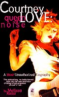 Courtney Love Queen Of Noise