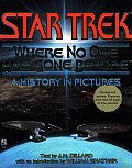 Star Trek, Where No One Has Gone Before :A History In Pictures by J M Dillard