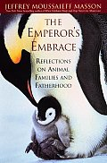Emperors Embrace Reflections on Animal Families & Fatherhood