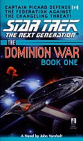 Star Trek The Next Generation The Dominion War Book One Behind Enemy Lines by John Vornholt