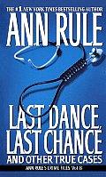 Last Dance Last Chance Crime Files Volume 8