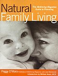 Natural Family Living: The Mothering Magazine Guide to Parenting Cover