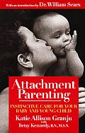 Attachment Parenting Instinctive Care for Your Baby & Young Child