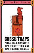 Chess Traps Pitfalls & Swindles How to Set Them & How to Avoid Them