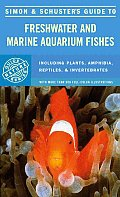 Simon & Schuster's Guide to Freshwater and Marine Aquarium Fishes (Fireside Books)