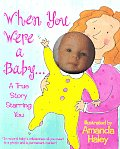 When You Were a Baby Highlights of Your First Twelve Months