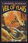 The Veil Of Years by L Warren Douglas
