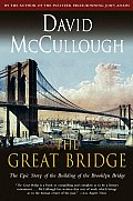 The Great Bridge: The Epic Story of the Building of the Brooklyn Bridge (Touchstone Books) Cover