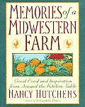 Memories of a Midwestern Farm: Good Food and Inspiration from Around the Kitchen Table