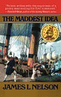 Maddest Idea Revolution At Sea Saga Book Two