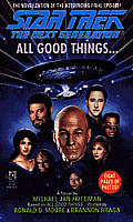 All Good Things... (Star Trek Next Generation) by Michael Jan Friedman