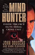 Mind Hunter : Inside the Fbi's Elite Serial Crime Unit (95 Edition) Cover