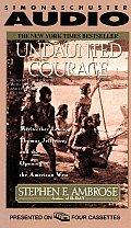 Undaunted Courage Abridged