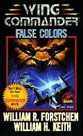 False Colors (Wing Commander) by William R Forstchen