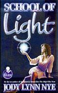 School Of Light by Jody Lynn Nye