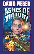 Ashes Of Victory (Honor Harrington) by David Weber