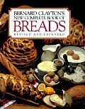 Bernard Clayton's New Complete Book of Breads Cover