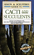 Simon & Schuster's Guide to Cacti and Succulents: Tographs and Illustrations