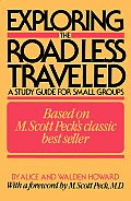 Exploring the Road Less Traveled A Study Guide for Small Groups