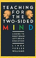 Teaching for the Two-Sided Mind: A Guide to Right Brain/Left Brain Education