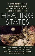 Healing States A Journey Into the World of Spiritual Healing & Shamanism