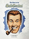 Book of the Subgenius Being the Divine Wisdom Guidance & Prophecy of J R Bob Dobbs