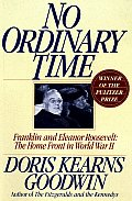 No Ordinary Time: Franklin and Eleanor Roosevelt: The Home Front in World War II Cover