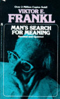 Mans Search For Meaning Revised Edition