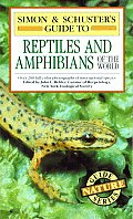 Simon & Schuster's Guide to Reptiles and Amphibians of the World (Nature Guide Series)