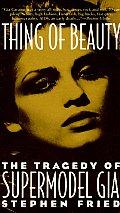 Thing Of Beauty The Tragedy Of Gia Carangi