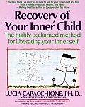 Recovery of Your Inner Child: The Highly Acclaimed Method for Liberating Your Inner Self Cover