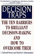 Decision Traps Ten Barriers To Brilliant Decision Making & How To Overcome Them