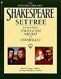 Shakespeare Set Free Teaching Twelfth Night & Othello