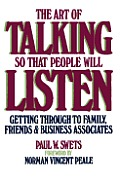 Art of Talking So That People Will Listen: Getting Through to Family, Friends & Business Associates