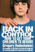 Back in Control How to Get Your Children to Behave
