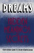 Dreams: Hidden Meanings and Secrets Cover