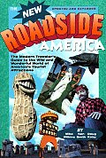 New Roadside America The Modern Travelers Guide to the Wild & Wonderful World of Americas Tourist