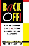 Back Off How to Confront & Stop Sexual Harassment & Harassers