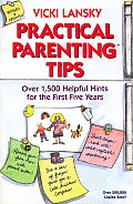Practical Parenting Tips Over 1500 Helpf
