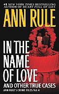 In The Name Of Love Crime Files Volume 4