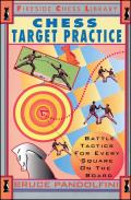 Chess Target Practice Battle Tactics for Every Square on the Board