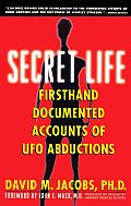 Secret Life Firsthand Documented Accounts of UFO Abductions