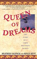 Queen of Dreams The Story of a Yaqui Dreaming Woman