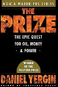 The Prize: The Epic Quest for Oil, Money and Power Cover