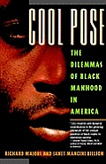 Cool Pose The Dilemma of Black Manhood in America