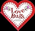 Love Bugs: A Pop-Up Book (Bugs in a Box Books) Cover