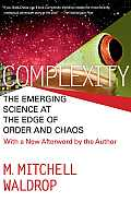 Complexity The Emerging Science at the Edge of Order & Chaos