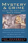 Mystery and Crime: The New York Public Library Book of Answers: Intriguing and Entertaining Questions and Answers about the Who's Who and