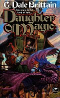 Daughter Of Magic by C Dale Brittain