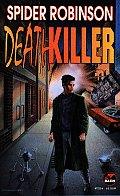 Deathkiller by Spider Robinson
